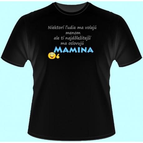 Tričká s potlačou - Oslovojú ma Mamina (dámske tričko)