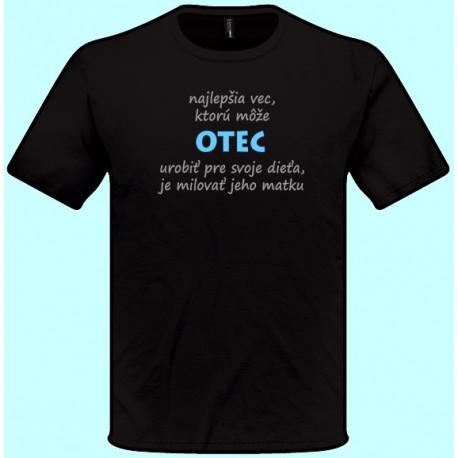 Tričká s potlačou - Najlepšia vec ktorú môže otec urobiť (pánske tričko)