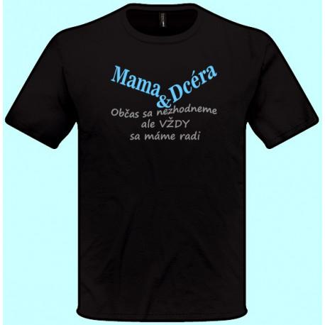 Tričká s potlačou - Mama a dcéra (pánske tričko)
