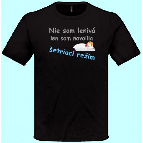 Tričká s potlačou - Nie som lenivá len som navolila šetriaci režim (pánske tričko)
