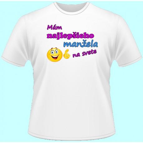 Tričká s potlačou - Mám najlepšieho manžela na svete (dámske tričko)
