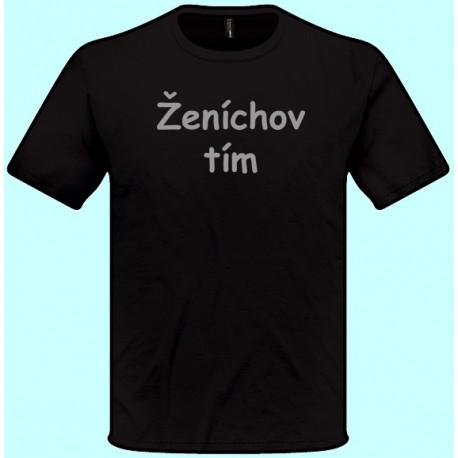 Tričká s potlačou - Ženíchov tím (pánske tričko)