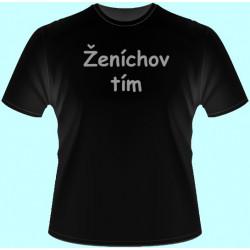 Tričká s potlačou - Ženíchov tím (dámske tričko)