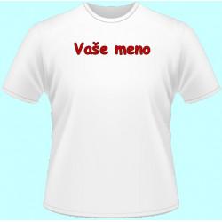 Tričká s potlačou - Vaše meno (dámske tričko)