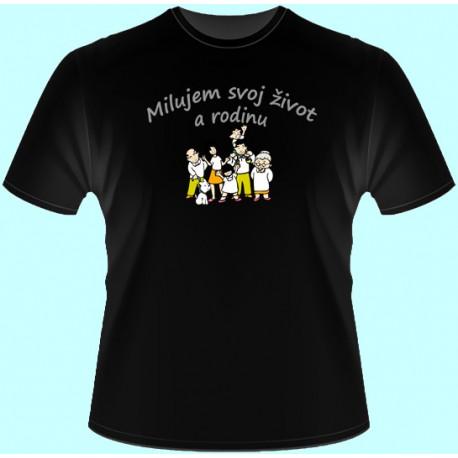 Tričká s potlačou - Milujem svoj život a rodinu (dámske tričko)