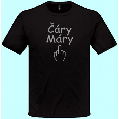 Tričká s potlačou - Čáry Máry Fuck (pánske tričko)