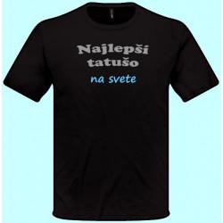 Tričká s potlačou - Najlepší tatušo na svete (pánske tričko)