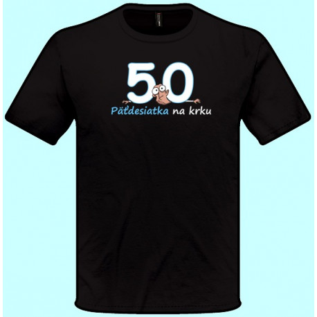 Tričká s potlačou - Päťdesiatka na krku (pánske tričko)
