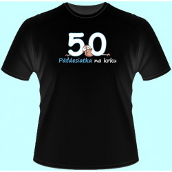 Tričká s potlačou - Päťdesiatka na krku (dámske tričko)