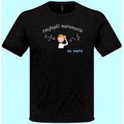 Tričká s potlačou - Najlepší matematik (pánske tričko)
