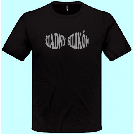 Tričká s potlačou - Žiadny silikón (pánske tričko)