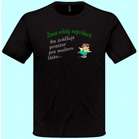 Tričká s potlačou - Žena nikdy nepriberá (pánske tričko)