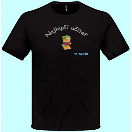 Tričká s potlačou - Najlepší učiteľ (pánske tričko)