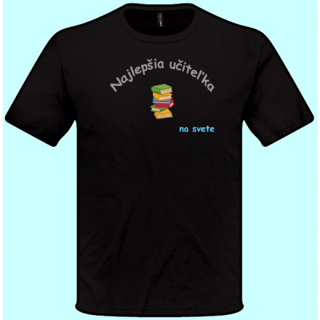 Tričká s potlačou - Najlepšia učiteľka (pánske tričko)