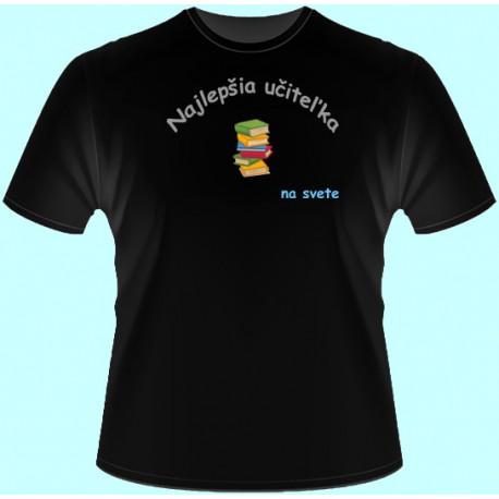 Tričká s potlačou - Najlepšia učiteľka (dámske tričko)