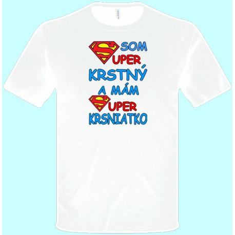 Tričká s potlačou - Som super krstný (pánske tričko)