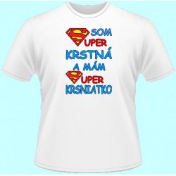 Tričká s potlačou - Som super krstná (dámske tričko)