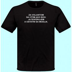 Tričká s potlačou - Za volantom sa cítim ako boh (pánske tričko)