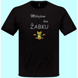 Tričká s potlačou - Milujem len žabku 1 (pánske tričko)