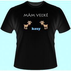 Tričká s potlačou - Mám veľké kozy (dámske tričko)