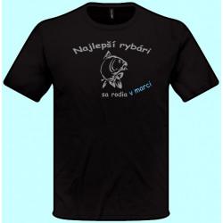 Tričká s potlačou - Najlepší rybári sa rodia v Váš mesiac (pánske tričko)