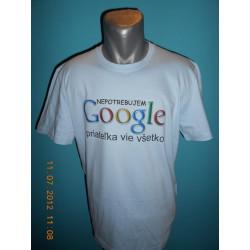 Tričká s nápismi - Nepotrebujem google priateľka vie všetko