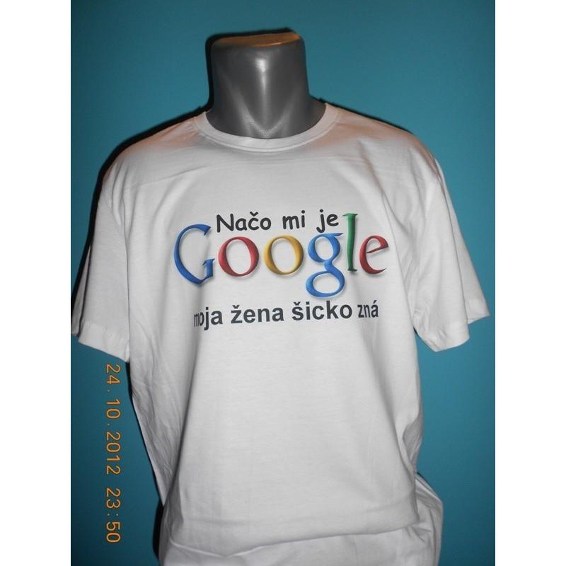 9f45b6b853d7 Tričká s nápismi - Načo mi je google moja žena šicko zná - Emerikano.sk
