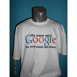 Tričká s nápismi - Ta naco mi google ket moj chlop zna šicko
