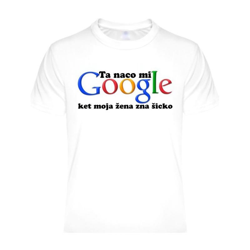 91699b4465a2 Tričká s nápismi - Ta naco mi google ket moja žena zna šicko ...