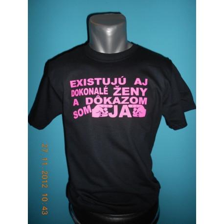 Tričká s nápismi - Existujú aj dokonalé ženy a dôkazom som ja 3