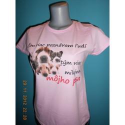 Tričká s nápismi - Čím viac poznávam ľudí tým viac milujem môjho psa 2