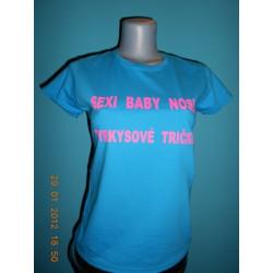 Tričká s nápismi - Sexi baby nosia tyrkysové tričko