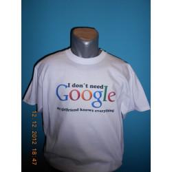 Tričká s nápismi - I dont need google my girlfriend knows everything