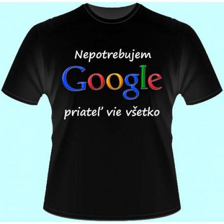 Tričká s potlačou - Nepotrebujem google priateľ vie všetko (dámske tričko)