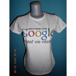 Tričká s nápismi - Nepotrebujem google priateľ vie všetko