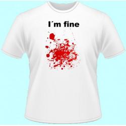 Tričká s potlačou - Im fine...