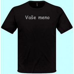 Tričká s potlačou - Vaše meno (pánske tričko)