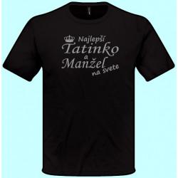 Tričká s potlačou - Najlepší tatinko a manžel na svete (pánske tričko)