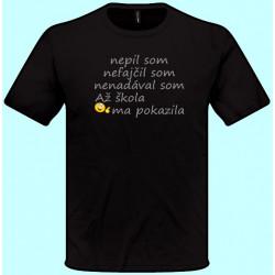 Tričká s potlačou - Nepil som nefajčil som nenadával som (pánske tričko)
